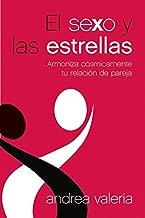 El sexo y las estrellas: Armoniza cósmicamente tu relación de pareja (Spanish Edition)