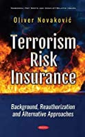 Terrorism Risk Insurance: Background, Reauthorization and Alternative Approaches