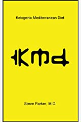 KMD: Ketogenic Mediterranean Diet Kindle Edition