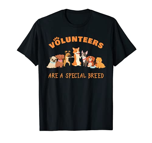 Volunteers Are a Special Breed Dog Rescue Shelter & Adoption T-Shirt