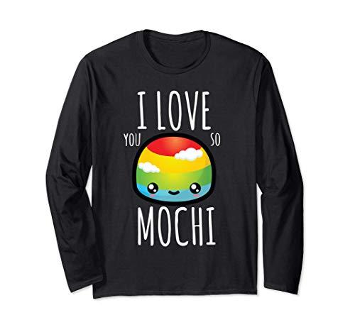 I Love You So Mochi 笑える かわいい 餅 日本のカワイイ ケーキ 長袖Tシャツ