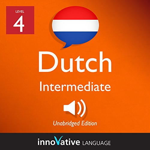 Learn Dutch - Level 4: Intermediate Dutch: Volume 1: Lessons 1-25 cover art