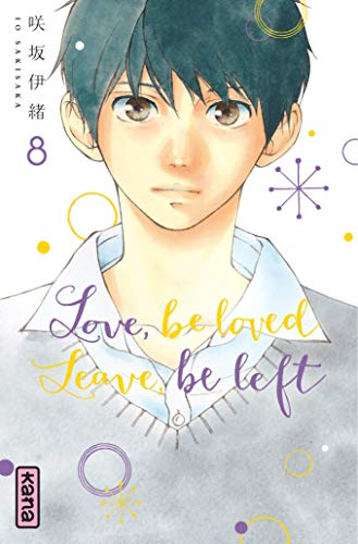 Love, be loved Leave, be left - Tome 8