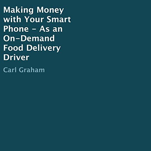 Making Money with Your Smart Phone - As an On-Demand Food Delivery Driver Titelbild