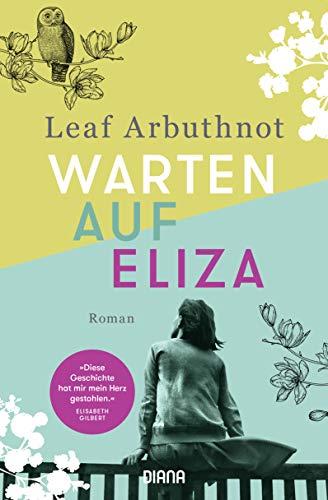 Buchseite und Rezensionen zu 'Warten auf Eliza: Roman' von Leaf Arbuthnot