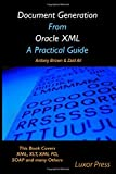 Document Generation From Oracle XML A Practical Guide: Black and White Copy - Mr Antony Brown