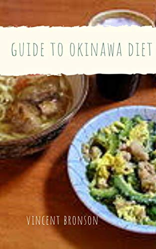 Guide to Okinawa Diet: It emphasizes a diet rich in yellow, orange and green vegetables. (English Edition)