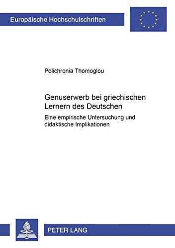 Price comparison product image Genuserwerb Bei Griechischen Lernern Des Deutschen: Eine Empirische Untersuchung Und Didaktische Implikationen: 277 (Europaische Hochschulschriften / ... / Publications Universitaires Europeenn)
