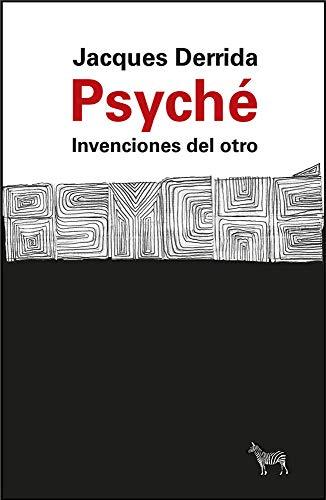 Psyché. : Invenciones del otro (Spanish Edition)