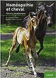 Homéopathie et cheval - Conseils thérapeutiques de Jacqueline Peker ,Marie-Noëlle Issautier ( 19 septembre 2013 ) - Vigot; Édition édition revue et corrigée (19 septembre 2013) - 19/09/2013
