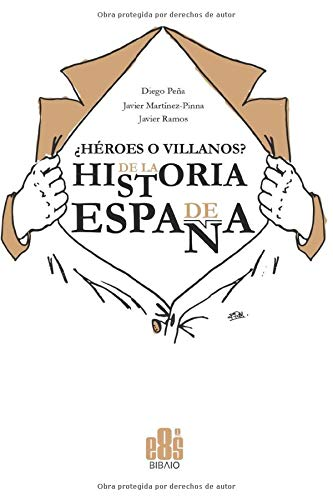¿Héroes o Villanos? de la Historia de España (Spanish Edition)