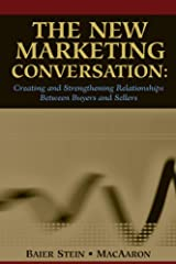 Creating Marketing Conversations Between Customers and ...: Creating and Strengthening Relationships Between Buyers and Sellers Spiral-bound