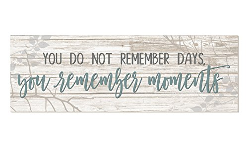 You Do Not Remember Days You Remember Moments White Rustic Wood Sign 6x18 (Unframed)