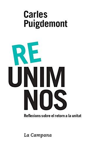Reunim-nos: Reflexions sobre el retorn a la unitat (Narrativa Catalana)
