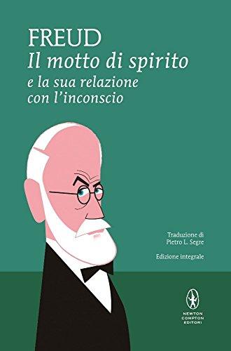 Il motto di spirito e la sua relazione con l'inconscio. Ediz. integrale