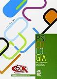Psicologia. Per le Scuole superiori