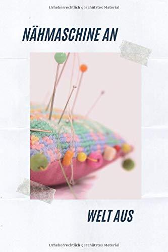 NÄHMASCHINE AN WELT AUS: Mein Nähplaner ° Einfache Organisation der Nähprojekte durch Inhaltsverzeichnis und Seitenzahlen/ ca.120 weiße Seiten mit ... Aufträge, Einkaufslisten und mehr