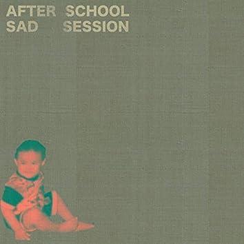 After School Sad Session