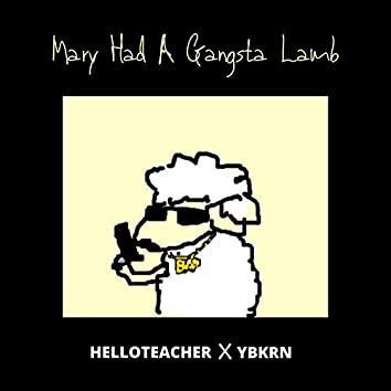 Mary Had a Gangsta Lamb