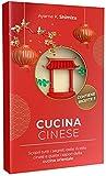 CUCINA CINESE: Scopri tutti i segreti delle ricette cinesi e gusta i sapori della cucina orientale.