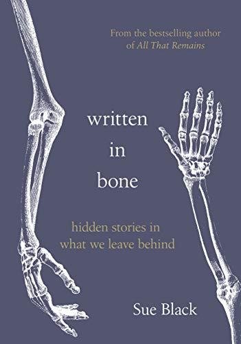 Written In Bone: hidden stories in what we leave behind