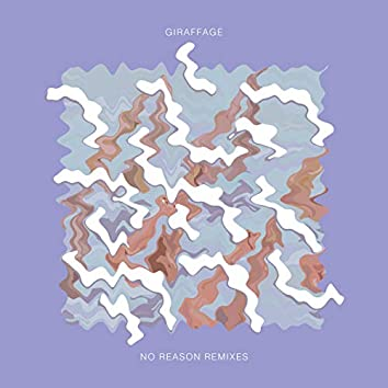 No Reason Remixes