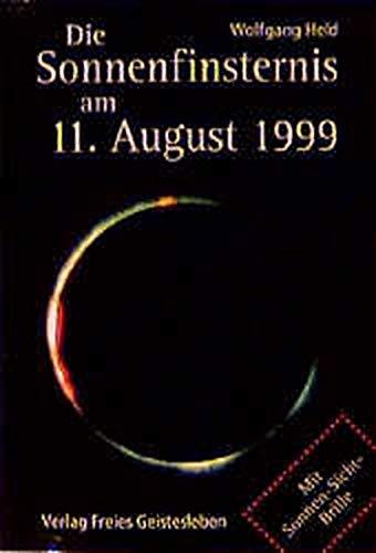 Die Sonnenfinsternis am 11. August 1999. Das Phänomen und seine spirituelle Dimension