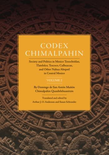 Codex Chimalpahin (The Civilization of the American Indian Series) (Volume 226)
