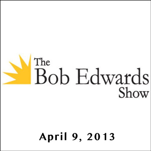 The Bob Edwards Show, Neil DeGrasse Tyson, April 9, 2013 audiobook cover art