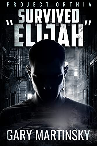 """Survived """"Elijah"""" (Project Orthia Book 3)"""