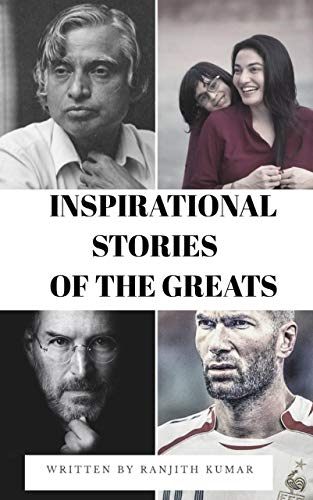 INSPIRATIONAL STORIES OF THE GREATS: MOTIVATIONAL AND INSPIRATIONAL BOOK FOR TEENAGERS,STUDENTS,KIDSBOYS GIRLS