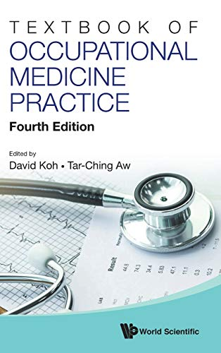 Compare Textbook Prices for Textbook of Occupational Medicine Practice Fourth Edition 4 Edition ISBN 9789813200692 by Koh, David Soo Quee,Aw, Tar-Ching