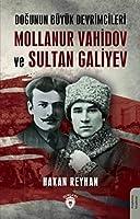 Dogunun Büyük Devrimcileri Mollanur Vahidov ve Sultan Galiyev