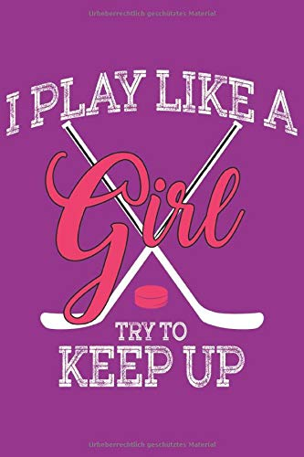 Eishockey Mädchen Notizbuch: Ein cooles Notizbuch für Mädchen die Eishockey spielen