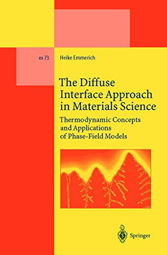 The Diffuse Interface Approach in Materials Science: Thermodynamic Concepts and Applications of Phase-Field Models (Lecture Notes in Physics Monographs, Band 73)
