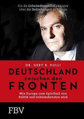 Deutschland zwischen den Fronten: Wie Europa zum Spielball von Politik und Geheimdiensten wird