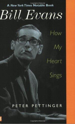 Pettinger, P: Bill Evans: How My Heart Sings (Yale Nota Bene)