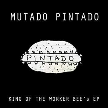 King of the Worker Bee's