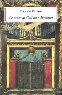 Le nozze di Cadmo e Armonia. Ediz. lusso