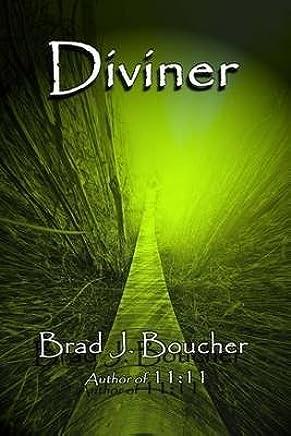 [Diviner] (By (author) Brad J Boucher) [published: June, 2015]