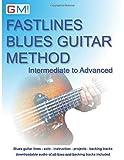 Fastlines Blues Guitar Method: Intermediate To Advanced