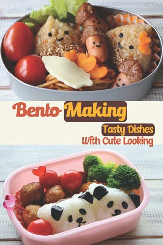 Bento Making: Tasty Dishes With Cute Looking: Cartoon Meals