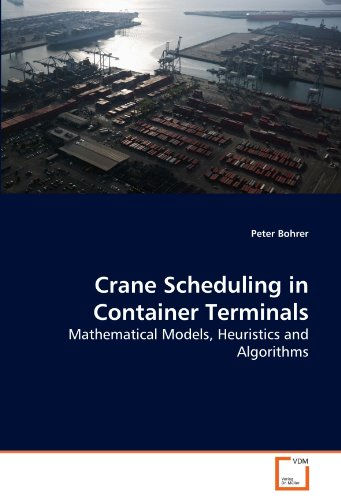 Crane Scheduling in Container Terminals: Mathematical Models, Heuristics and Algorithms