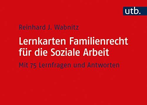 Lernkarten Familienrecht für die Soziale Arbeit: Mit 75 Lernfragen und Antworten