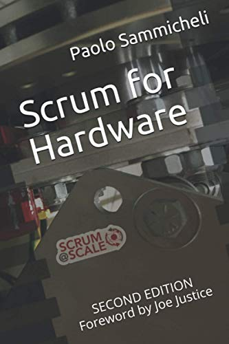 Compare Textbook Prices for Scrum for Hardware: Second Edition  ISBN 9781686267697 by Sammicheli, Paolo,Justice, Joe