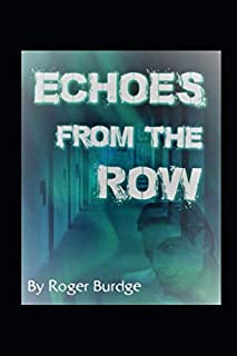Echoes From The Row: An Inmates Story and  Death Row Journal
