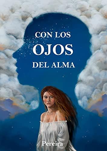 CON LOS OJOS DEL ALMA de María de los Ángeles Díaz Pereira