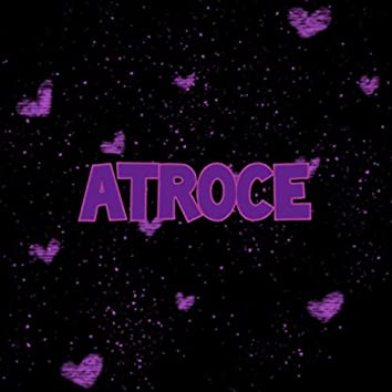 Atroce (Extended Version)