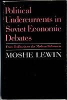 Political Undercurrents in Soviet Economic Debate