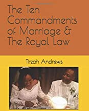 The Ten Commandments of Marriage & The Royal Law
